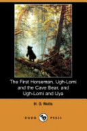 The First Horseman, Ugh-Lomi and the Cave Bear, and Ugh-Lomi and Uya (Dodo Press) Known For Such Science Fiction Novels As