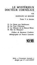 Book Le Mystérieux docteur Cornélius: La Dame aux Scabieuses. La Tour Fiévreuse. Le Dément de la Maison Bleue. Bas les Masques!