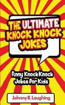 The Ultimate Knock Knock Jokes