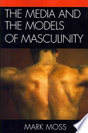 The Media and the Models of Masculinity