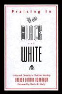 Praising in Black and White