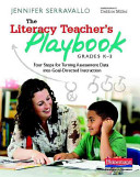 The Literacy Teacher s Playbook  Grades K 2