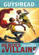 Guys Read  Heroes   Villains