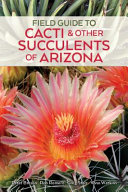 Field Guide to Cacti   Other Succulents of Arizona