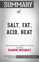 Summary of Salt, Fat, Acid, Heat: Mastering the Elements of Good Cooking