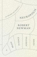 Neuropolis  A Brain Science Survival Guide