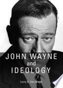 John Wayne And Ideology