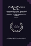 download ebook m'culloch's universal gazetteer: a dictionary, geographical, statistical, and historical, of the various countries, places, and principal natural obje pdf epub