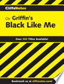 CliffsNotes on Griffin s Black Like Me