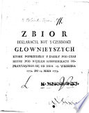 Zbior Deklaracyi, not y czynnosci głownieyszych, ktore poprzedziły i zaszły pod czas Seymu pod węzłem Konfederacyi odprawującego się od dnia 18 Wrzesnia 1772 do 14 Maja 1773
