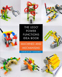 The LEGO Power Functions Idea Book  Volume 1
