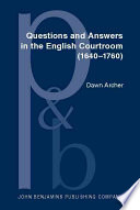 Questions and Answers in the English Courtroom  1640 1760