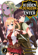 The Hidden Dungeon Only I Can Enter  Light Novel  Vol  2 Book PDF