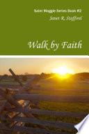 Walk By Faith  Saint Maggie Series Book 2
