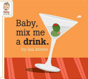 Baby  Mix Me a Drink
