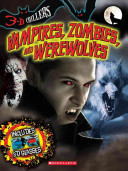 Vampires, Zombies, and Werewolves Werewolves Zombies And Other Fantastical Creatures Of The