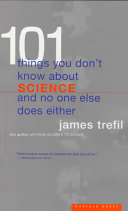 101 Things You Don't Know about Science and No One Else Does Either