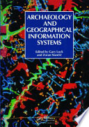 Archaeology And Geographic Information Systems book