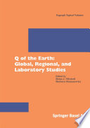 Q Of The Earth Global Regional And Laboratory Studies
