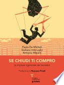 Se chiudi ti compro  Le imprese rigenerate dai lavoratori  Prefazione di Romano Prodi