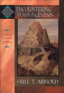Encountering The Book Of Genesis (Encountering Biblical Studies) : issues, overarching themes, and the overall argument...