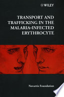 Transport and Trafficking in the Malaria Infected Erythrocyte