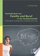 """Vereinbarkeit von Familie und Beruf in der Sozialwirtschaft: Notwendigkeit, Handlungsans""""tze und Beispiele guter Praxis"""