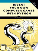 Invent Your Own Computer Games with Python, 4th Edition
