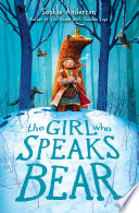 The Girl Who Speaks Bear Book PDF