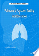 Clinical Focus Series Pulmonary Function Testing and Interpretation