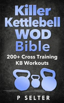 Killer Kettlebell Wod Bible