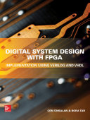 Digital System Design with FPGA: Implementation Using Verilog and VHDL