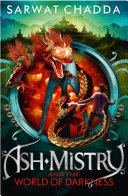 Ash Mistry And The World Of Darkness The Ash Mistry Chronicles Book 3