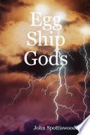 Egg Ship Gods