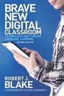 Brave New Digital Classroom  Second Edition