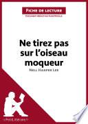 Ne tirez pas sur l oiseau moqueur de Nell Harper Lee  Fiche de lecture