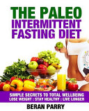The Paleo Intermittent Fasting Program and Recommended 21 Day Cleanse Book PDF
