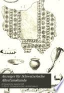 Anzeiger für Schweizerische Altertumskunde