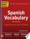 Practice Makes Perfect  Spanish Vocabulary  3rd Edition