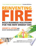 Reinventing Fire : no dead coalminers, no dirty air, no...