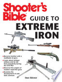 Shooter s Bible Guide to Extreme Iron