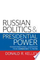 Russian Politics and Presidential Power