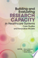 Building And Evaluating Research Capacity In Healthcare Systems
