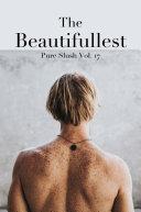 The Beautifullest Pure Slush Vol. 17