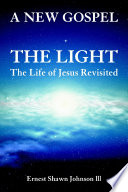The Light  The Life of Jesus Revisited