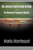The Advanced Montessori Method The Montessori Elementary Material
