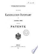 Verzeichnis der von dem Kaiserlichen Patentamt in der Zeit vom ... ertheilten Patente