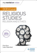 My Revision Notes OCR A Level Religious Studies  Religion and Ethics