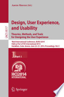 Design, User Experience, and Usability: Theories, Methods, and Tools for Designing the User Experience