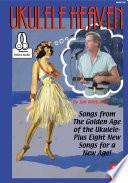 Ukulele Heaven   Songs from the Golden Age of the Ukulele